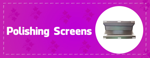View All Polishing Screens